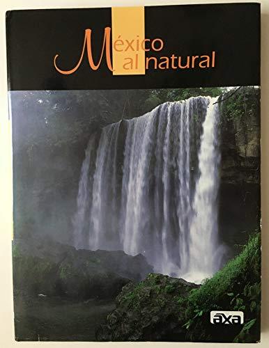 Mexico al Natural: Marina E. Leal, Olivia E. Sparza, Claudia Hernandez, Ulises Lopez Bengoa & Oscar...