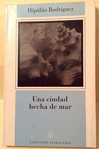 9789687824376: Una ciudad hecha de mar: Contribución a la historia urbana de Veracruz : de la colonia al siglo XIX (Colección Atarazanas) (Spanish Edition)