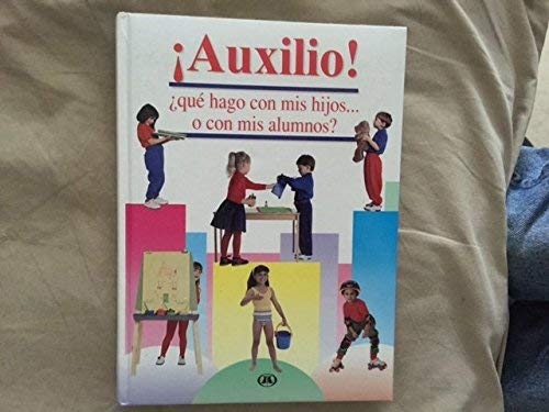 9789687854106: Auxilio! que hago con mis hijos o con mis alumnos?/ Help! What Do I with my Children or my Students? (Spanish Edition)