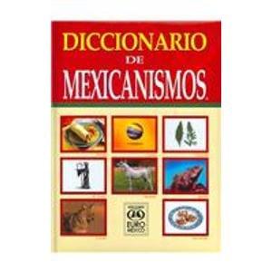9789687854557: Diccionario de Mexicanismos / Mexicanisms Dictionary