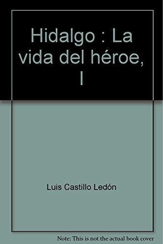 Hidalgo : La vida del héroe, I: Ledón, Luis Castillo