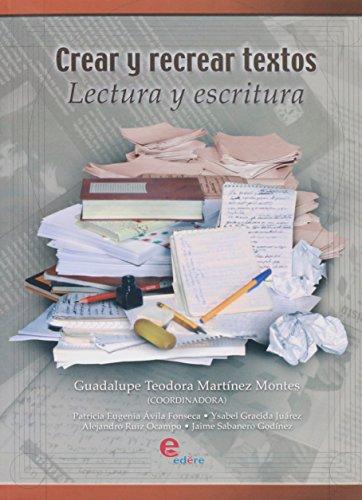 9789687903774: Crear y recrear textos. Lectura y escritura