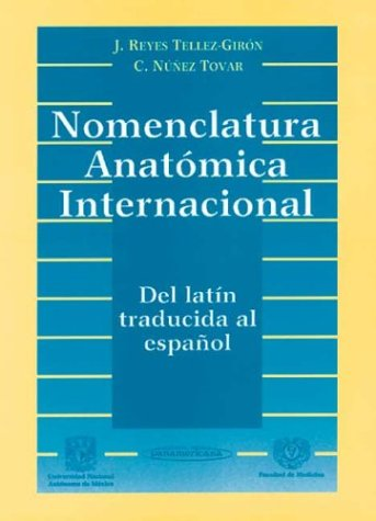 9789687988054: Nomenclatura Anatómica Internacional. Del latín traducida al español