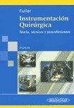 9789687988887: Instrumentacion quirurgica/ Surgical Technology: Teoria, tecnicas y procedimientos/ Principles and Practice (Spanish Edition)