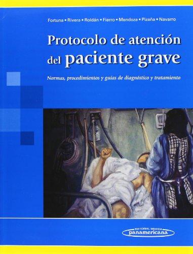 9789687988900: Protocolo de atención del paciente grave: Normas, procedimientos y guías de diagnóstico y tratamiento