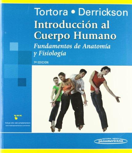 Introducción al cuerpo humano / Introduction to: Tortora, Gerald J.;