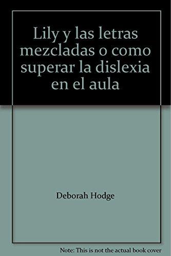 Lily y las letras mezcladas o como superar la dislexia en el aula (968798919X) by Deborah Hodge