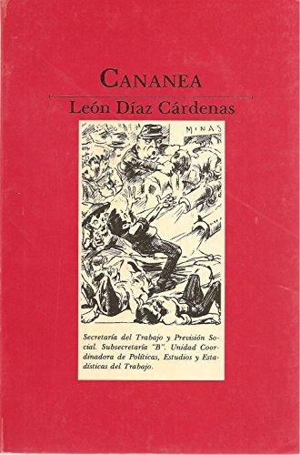 Cananea: Primer brote del sindicalismo en Mexico (Cuadernos obreros) (Spanish Edition) - Leon Diaz Cardenas