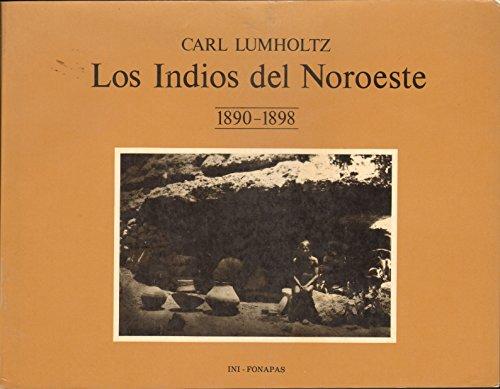 9789688220344: Los indios del Noroeste, 1890-1898 (Spanish Edition)