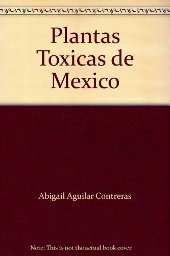 9789688241493: Plantas Toxicas De Mexico