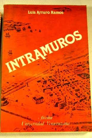 Intramuros (Ficcion / Universidad Veracruzana) (Spanish Edition): Ramos, Luis Arturo
