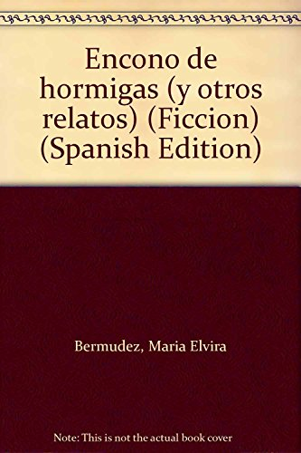 9789688340820: Encono de hormigas (y otros relatos) (Ficcion) (Spanish Edition)