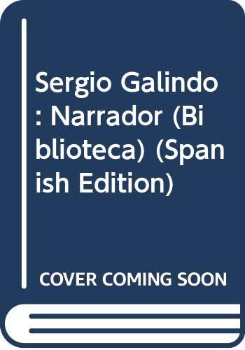 Sergio Galindo: Narrador (Biblioteca) (Spanish Edition): José, Homero