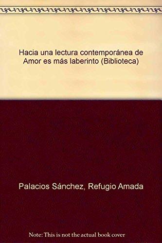 Hacia una lectura contempora?nea de Amor es: Palacios Sa?nchez, Refugio
