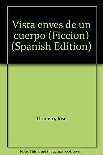 Vista enves de un cuerpo (Ficcion) (Spanish: Homero, Jose