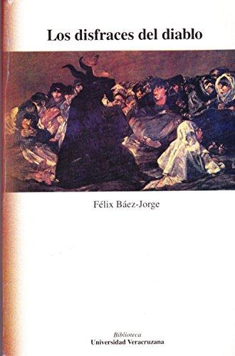 Los disfraces del diablo: Félix, Báez Jorge
