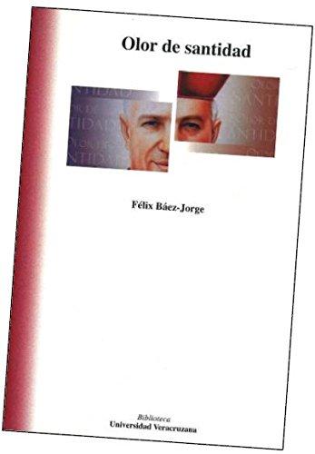 Olor de santidad: Báez-Jorge, Félix