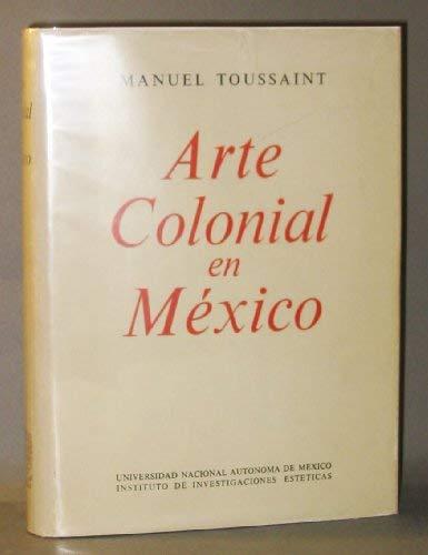 ARTE COLONIAL EN MÉXICO. 5a. Edicion.: Toussaint, Manuel.