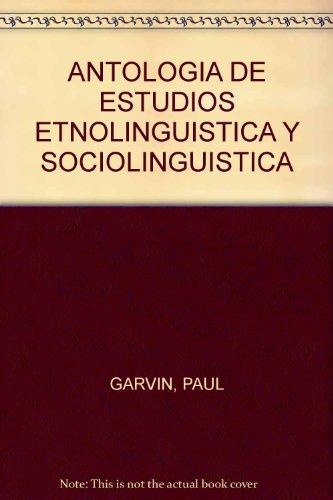 9789688370742: ANTOLOGIA DE ESTUDIOS ETNOLINGUISTICA Y SOCIOLINGUISTICA