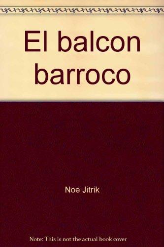 El balcon barroco: literatura latinoamericana, Semiotica del teatro: Jitrik, Noe