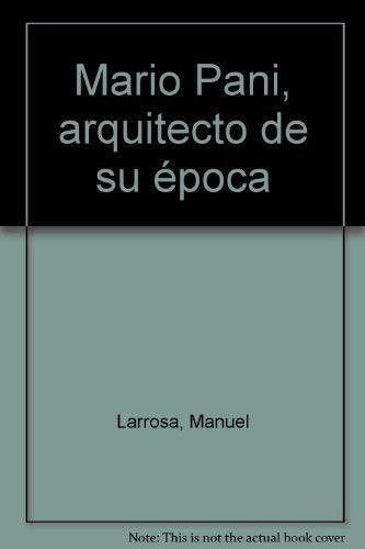 Mario Pani, arquitecto de su epoca (Spanish: Larrosa, Manuel