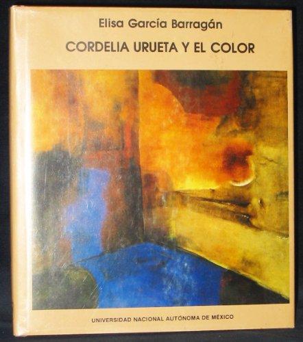 9789688376829: Cordelia Urueta y el color (Colección de arte) (Spanish Edition)