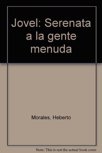 Jovel, serenata a la gente menuda (Spanish: Morales, Heberto