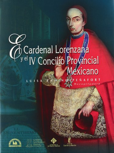 Cardenal Lorenzana y el IV Concilio Provincial Mexicano, El. [Perfect Paperba.