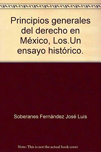 Principios generales del derecho en México, Los.Un: Soberanes Fernández, José