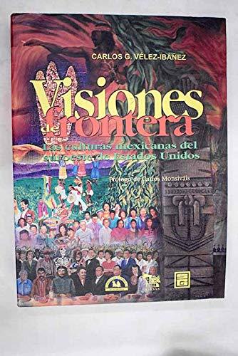 9789688429501: Visiones de frontera: las culturas mexicanas del suroeste de Estados Unidos