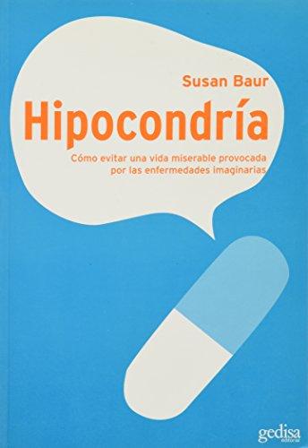 9789688520796: Hipocondria - Como Evitar Una Vida Miserable (Spanish Edition)