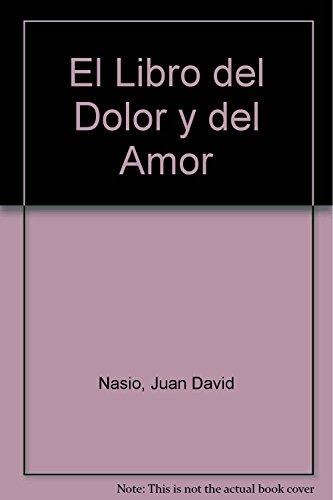 9789688521212: El Libro del Dolor y del Amor (Spanish Edition)