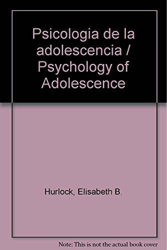 PSICOLOGIA DE LA ADOLESCENCIA. Edición revisada y: ELIZABETH B. HURLOCK