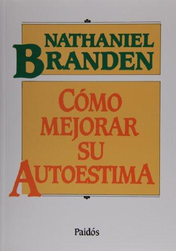 Como mejorar su autoestima (Spanish Edition): Nathaniel Branden