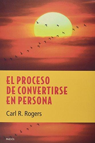 El Proceso de Convertirse En Persona (Spanish Edition) (9688530972) by Carl R. Rogers