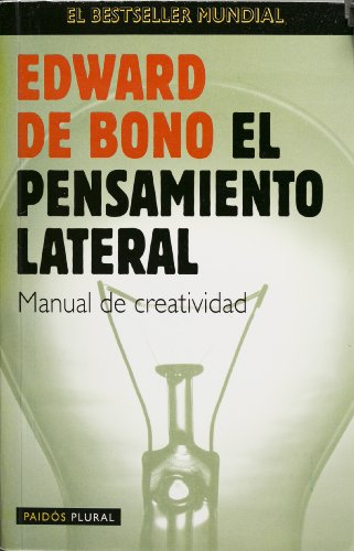 El pensamiento lateral (Spanish Edition) (9688532339) by Edward De Bono