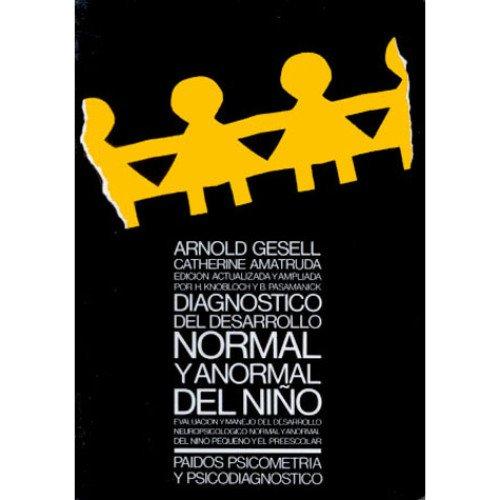 DIAGNOSTICO DEL DESARROLLO NORMAL Y ANORMAL DEL: GESELL, ARNOLD /