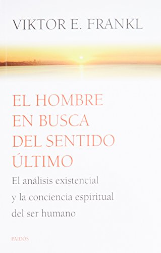 9789688534250: El hombre en busca del sentido último / Man's Search for Ultimate Meaning: El análisis existencial y la conciencia espiritual del ser humano / Existential Analysis and Human Spiritual Awareness