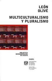 Multiculturalismo y pluralismo / Multiculturalism and Pluralism (Spanish Edition): Leon Olive