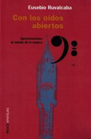 9789688534809: Con los oidos abiertos / With Open Ears (Spanish Edition)