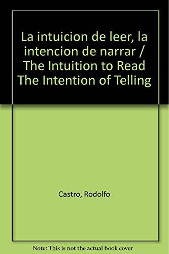 9789688534991: La intuicion de leer, la intencion de narrar / The Intuition to Read The Intention of Telling (Spanish Edition)