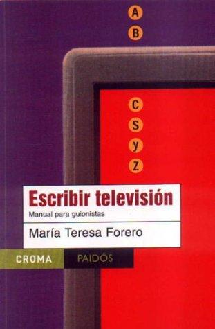 9789688535066: Escribir television/ Screenwriting for Television: Manual Para Guionistas/ Scriptwriter Guide (Croma) (Spanish Edition)