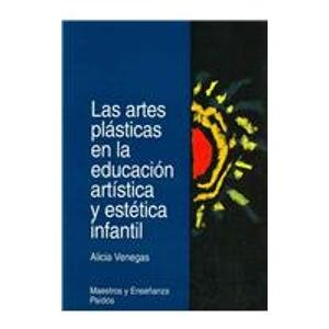 9789688535127: Las artes plasticas en la educacion artistica y estetica infantil (Maestros Y Ensenanza)