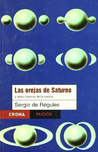 9789688535158: Las orejas de saturno y otras cronicas de la ciencia / The Ears of Saturn and OTher Science Chronicles (Spanish Edition)