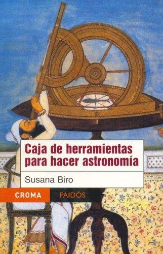 9789688535646: Caja de herramientas para hacer astronomia / Tool Box to Make Astronomy (Croma/ Paidos) (Spanish Edition)