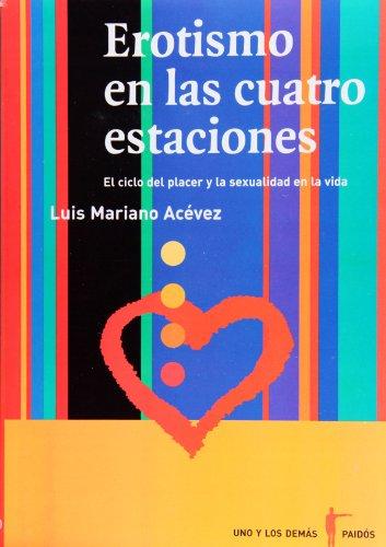 9789688535967: Erotismo en las cuatro estaciones (uno y los demas) (Spanish Edition)