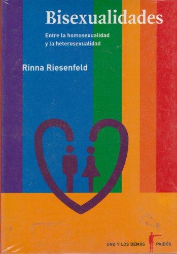 9789688536575: Bisexualidades. Entre la homosexualidad y la heterosexualidad (Uno Y Los Demas / Myself and the Others) (Spanish Edition)