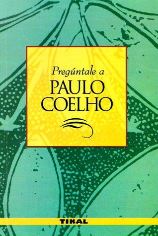 9789688552261: Preguntale A Paulo Coelho / Ask Pablo Coelho (Spanish Edition)