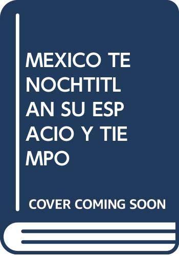 México Tenochtitlan. Su tiempo y espacio sagrados.: LEON PORTILLA, Miguel