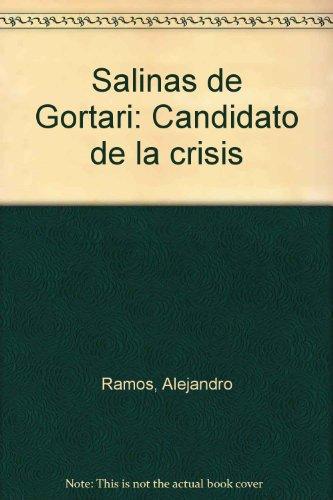 9789688561287: Salinas de Gortari: Candidato de la crisis (Spanish Edition)